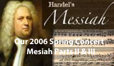 Handel's Messiah - 2006 Spring Concert - Parts II & III